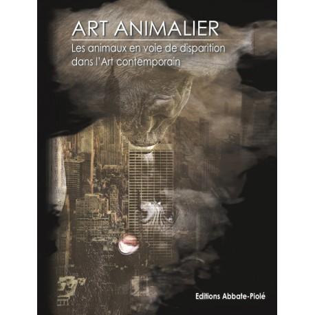 ART ANIMALIER - Les animaux en voie de disparition dans l'Art contemporain